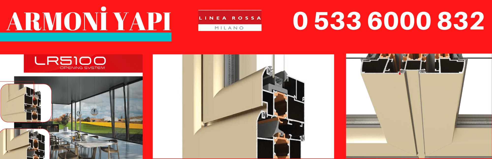 Linea Rossa LR-5100 açılır kapı pencere